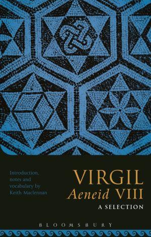Virgil Aeneid VIII: A Selection
