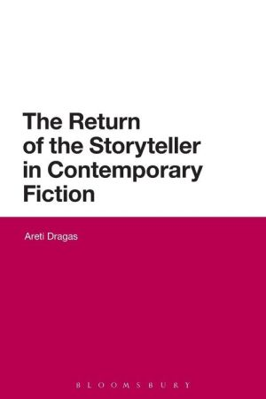 The Return of the Storyteller in Contemporary Fiction