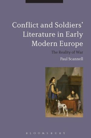 Conflict and Soldiers' Literature in Early Modern Europe: The Reality of War