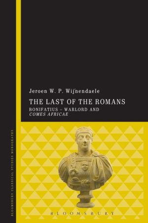 The Last of the Romans: Bonifatius - Warlord and comes Africae