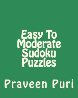 Easy to Moderate Sudoku Puzzles: Entertaining Puzzles for Fun and Relaxation