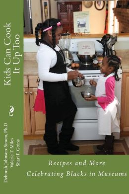 Kids Can Cook it up Too: Celebrating Blacks in Museums