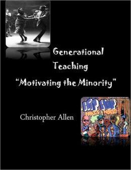 Generational Teaching: Motivating the Minority