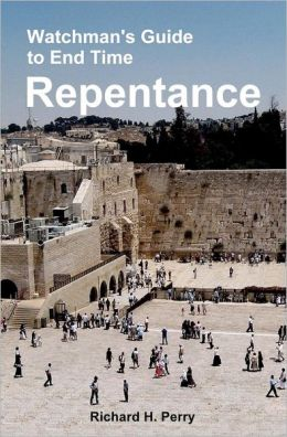 Watchman's Guide to End Time Repentance