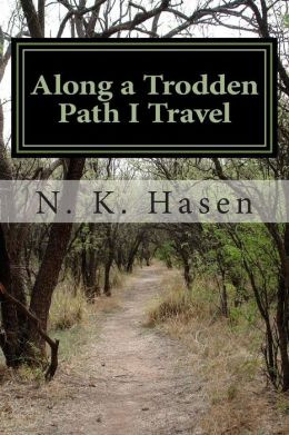 Along a Trodden Path I Travel