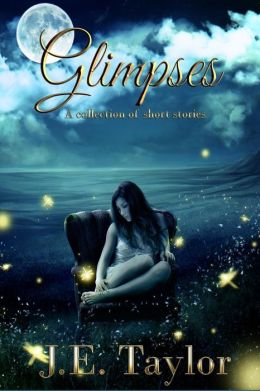 Glimpses: an Anthology of Short Stories