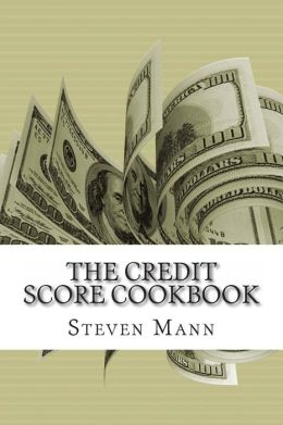 The Credit Score Cookbook: Tips and Tricks for Healthier Credit