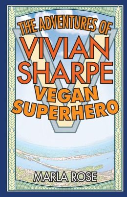The Adventures of Vivian Sharpe, Vegan Superhero