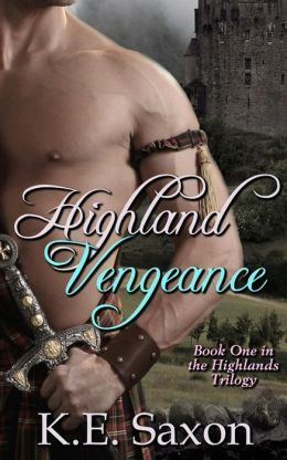 Highland Vengeance : Book One in the Highlands Trilogy