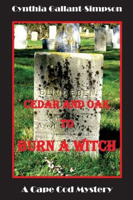 Cedar and Oak to Burn a Witch: A Cape Cod Ghost Story