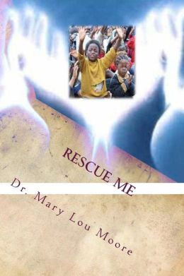 Rescue Me: Saving Our Children Through Effective Parenting