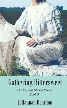 Gathering Bittersweet: A Christian Novel