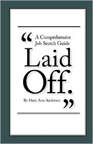 Laid Off: A Comprehensive Job Search Guide