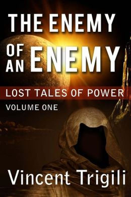 The Lost Tales of Power, Volume I: The Enemy of an Enemy