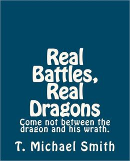Real Battles Real Dragons: My Wife and I Danced with Our Dragons!