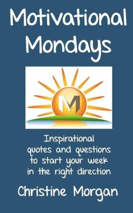motivational mondays inspirational quotes and questions