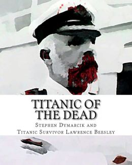 Titanic of the Dead: How I Survived the Titanic Zombie Apocalypse