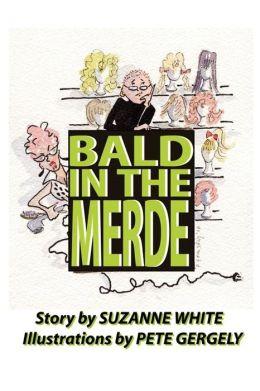 Bald in the Merde