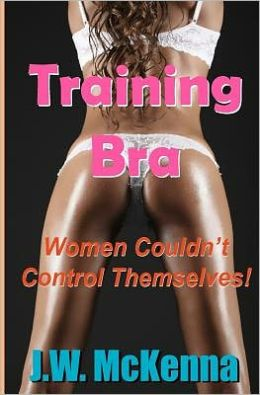 Training Bra: Women Couldn't Control Themselves!