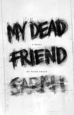 My Dead Friend Sarah: a Novel