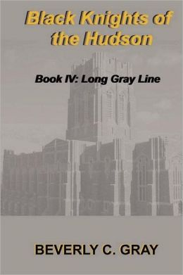 Black Knights of the Hudson Book IV: Long Gray Line
