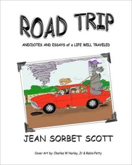 Road Trip: Anecdotes and Essays of a Life Well Traveled