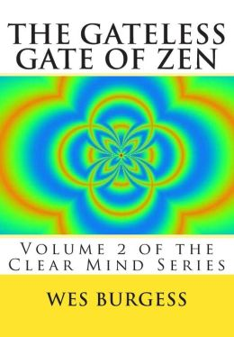 The Gateless Gate of Zen: Traditional Wisdom, Koans & Stories to Enlighten Everyone