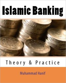 Islamic Banking: Theory and Practice