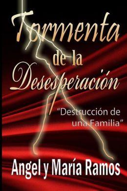 Tormenta de la Desesperación: Destruccion de una Familia