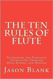 The Ten Rules of Flute: Techniques for Efficient Instruction Through High School and Beyond