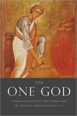 The One God: A Commentary on the First Part of Saint Thomas' Theological Summa