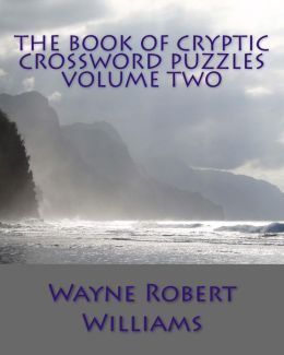 The Book of Cryptic Crossword Puzzles Volume Two