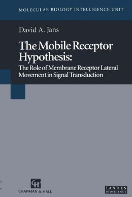 The Mobile Receptor Hypothesis: The Role of Membrane Receptor Lateral Movement in Signal Transduction