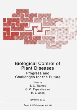 Biological Control of Plant Diseases: Progress and Challenges for the Future