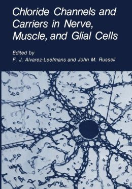 Chloride Channels and Carriers in Nerve, Muscle, and Glial Cells