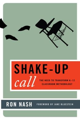 Shake-Up Call: The Need to Transform K-12 Classroom Methodology