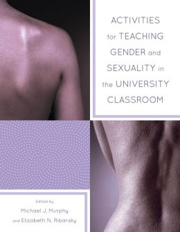 Activities for Teaching Gender and Sexuality in the University Classroom
