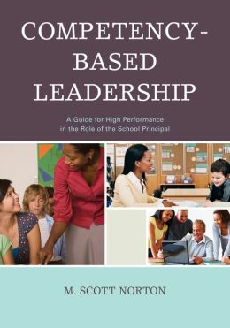 Competency-Based Leadership: A Guide for High Performance in the Role of the School Principal