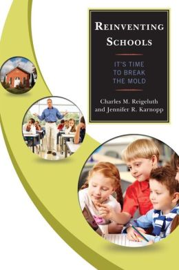 Reinventing Schools: It's Time to Break the Mold
