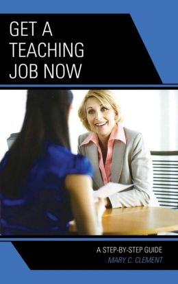 Get a Teaching Job NOW: A Step-by-Step Guide