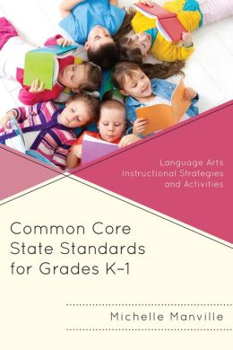 Common Core State Standards for Grades K-1: Language Arts Instructional Strategies and Activities