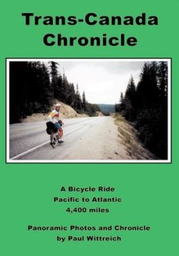 Trans-Canada Chronicle: A Bicycle Ride Pacific to Atlantic 4,400 miles