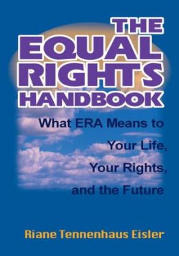 The Equal Rights Handbook: What ERA Means to Your Life, Your Rights, and the Future