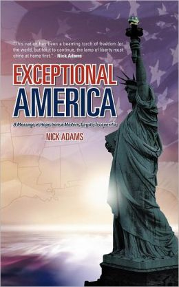 Exceptional America: A Message of Hope from a Modern-Day de Tocqueville