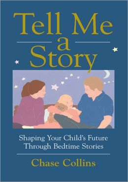 Tell Me A Story: Shaping Your Child's Future Through Bedtime Stories