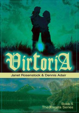Victoria: Book 5: The Kanata Series