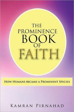 The Prominence Book of Faith: How Humans became a Prominent Species