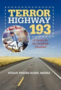 Terror Highway 193: A Guide for the Suddenly Disabled