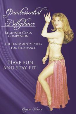 Quintessential Bellydance: Beginner Class Companion