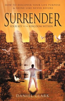 Surrender: The Key to the Kingdom Within
